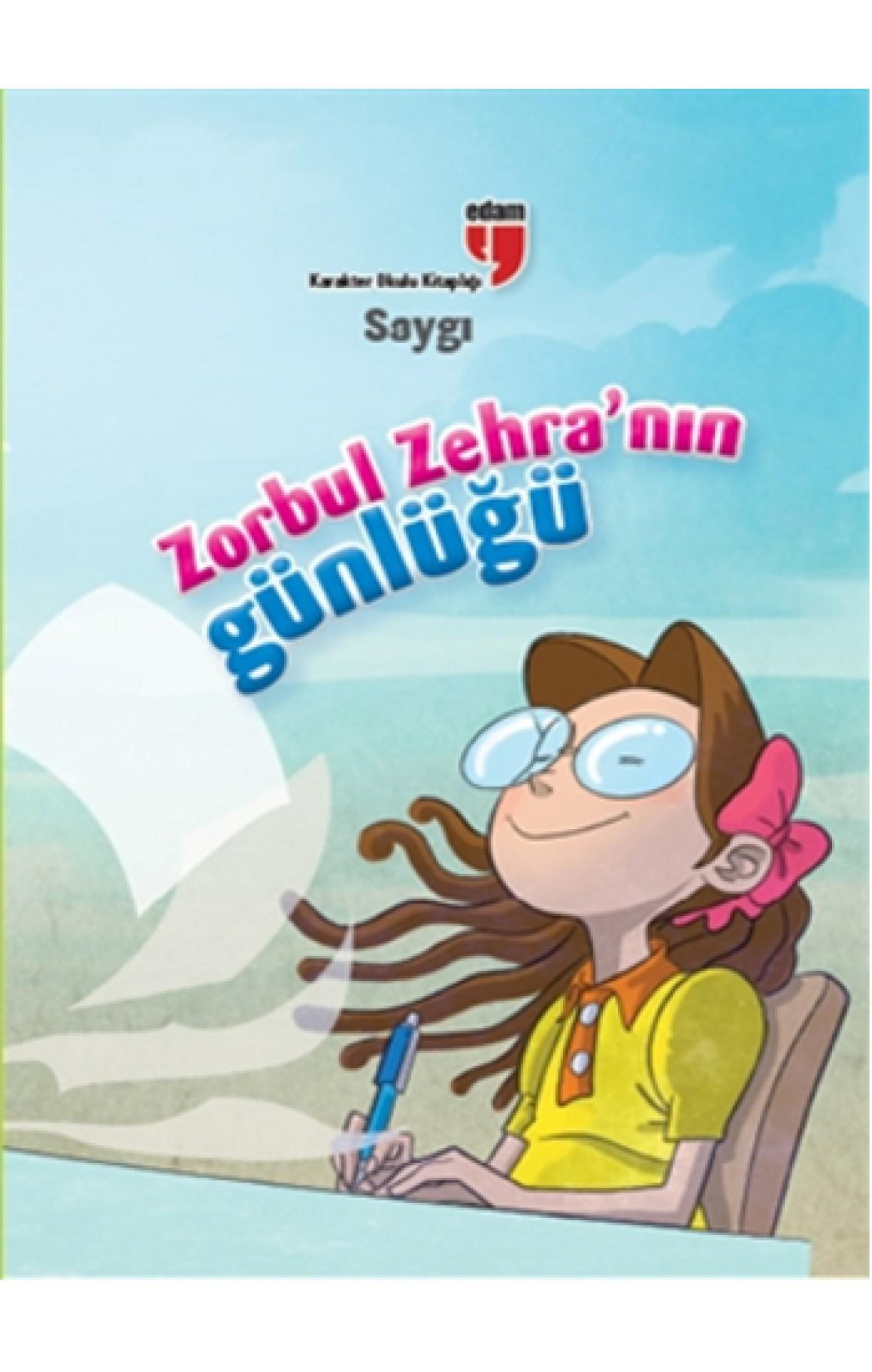 Zorbul Zehra'nın Günlüğü - Saygı