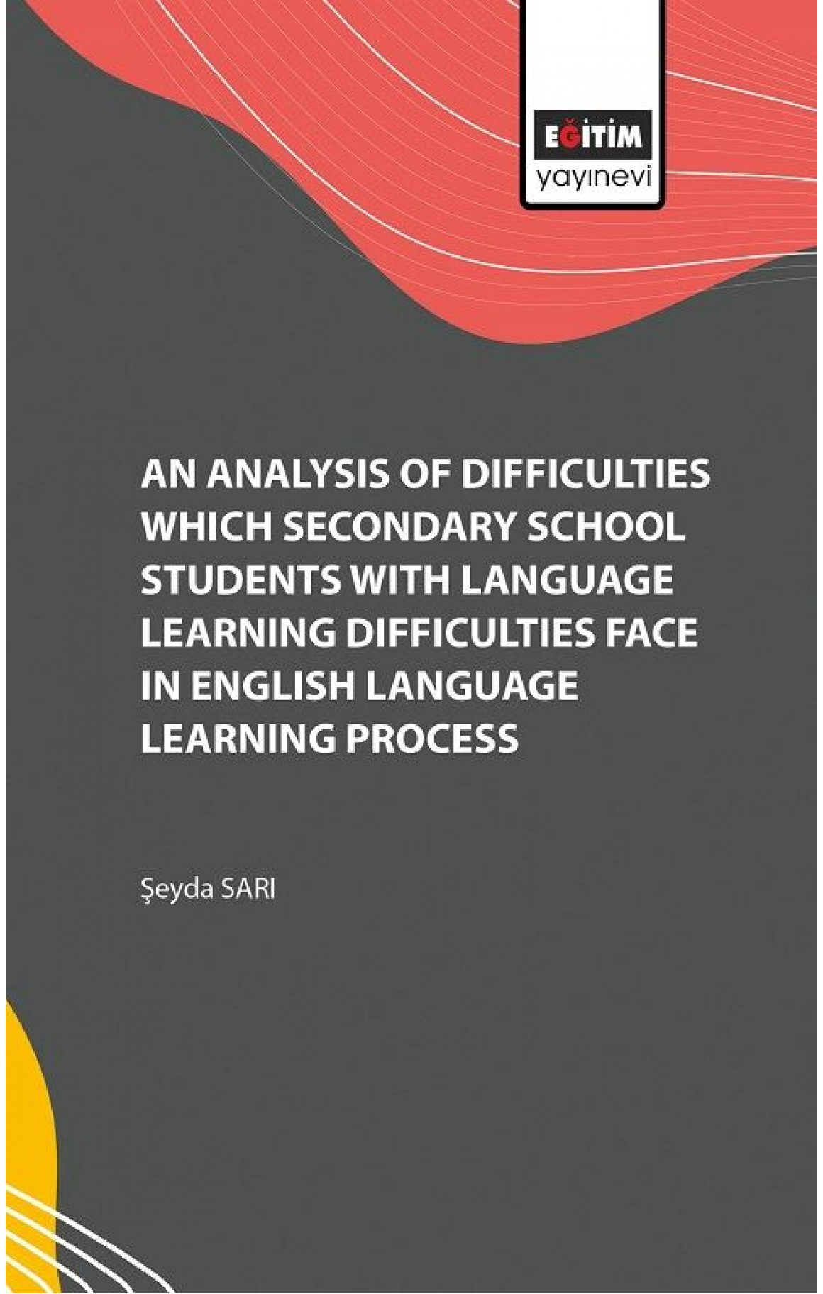 An Analysis of Difficulties Which Secondary School Students with Language Learning Difficulties Face
