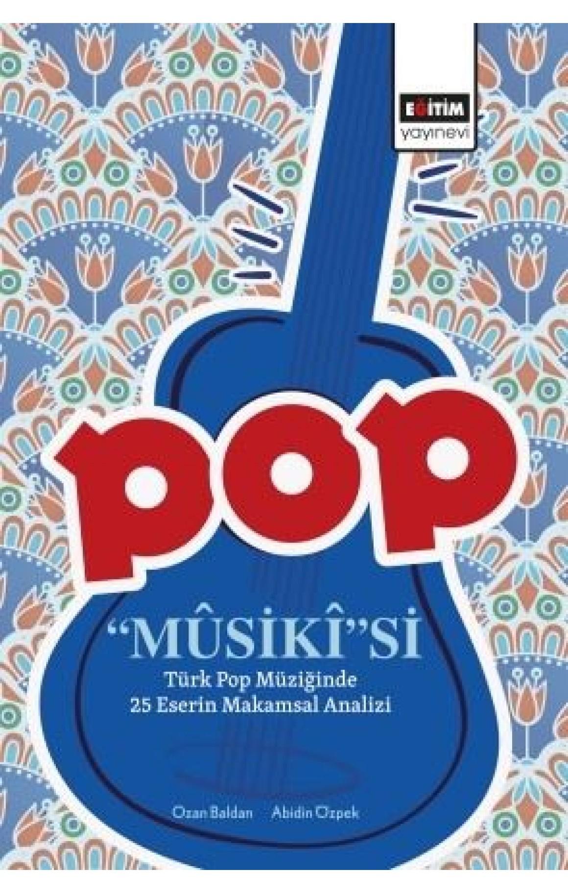 Pop Musikisi: Türk Pop Müziğinde 25 Eserin Makamsal Analizi