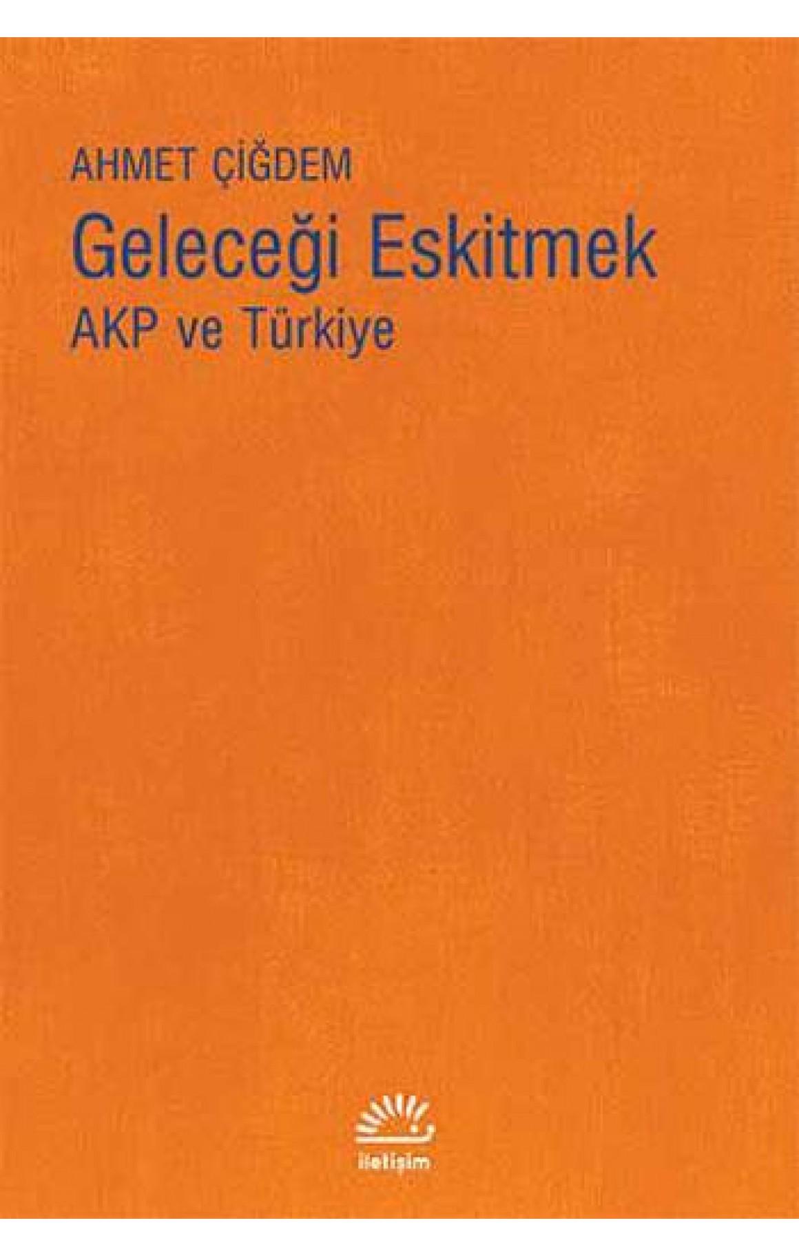 Geleceği Eskitmek - AKP ve Türkiye
