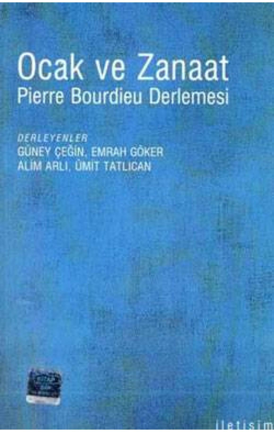 Ocak ve Zanaat - Pierre Bourdieu Derlemesi