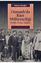 Osmanlı'da Kürt Milliyetçiliği-Kimlik, Evrim, Sadakat