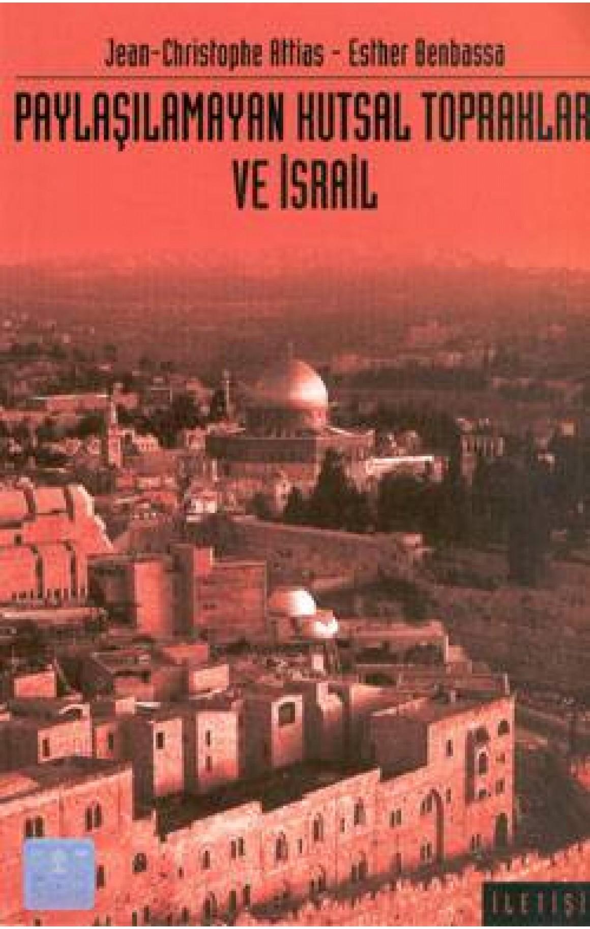 Paylaşılamayan Kutsal Topraklar ve İsrail