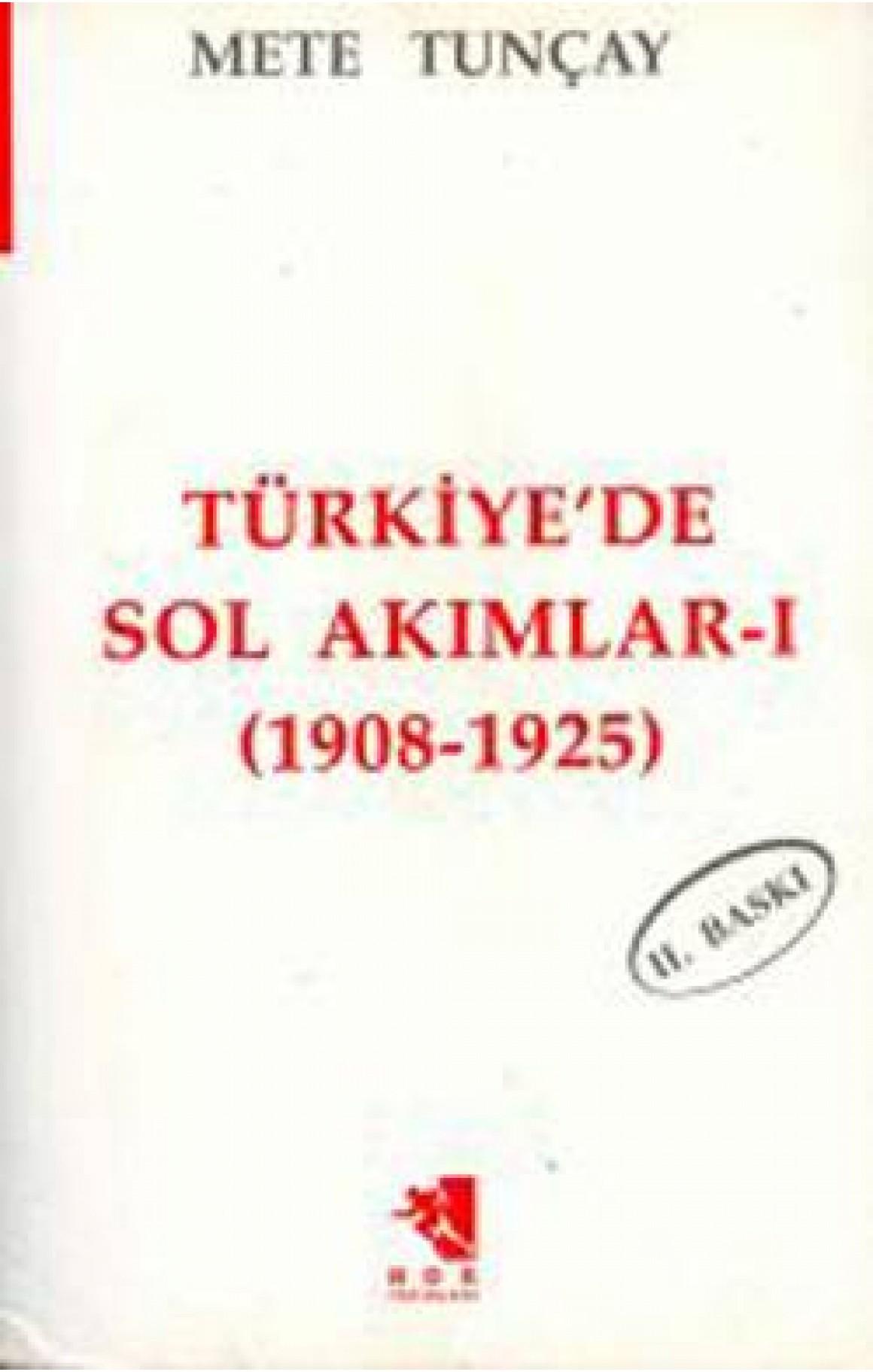 Türkiye'de Sol Akımlar 1908-1925 Cilt-1