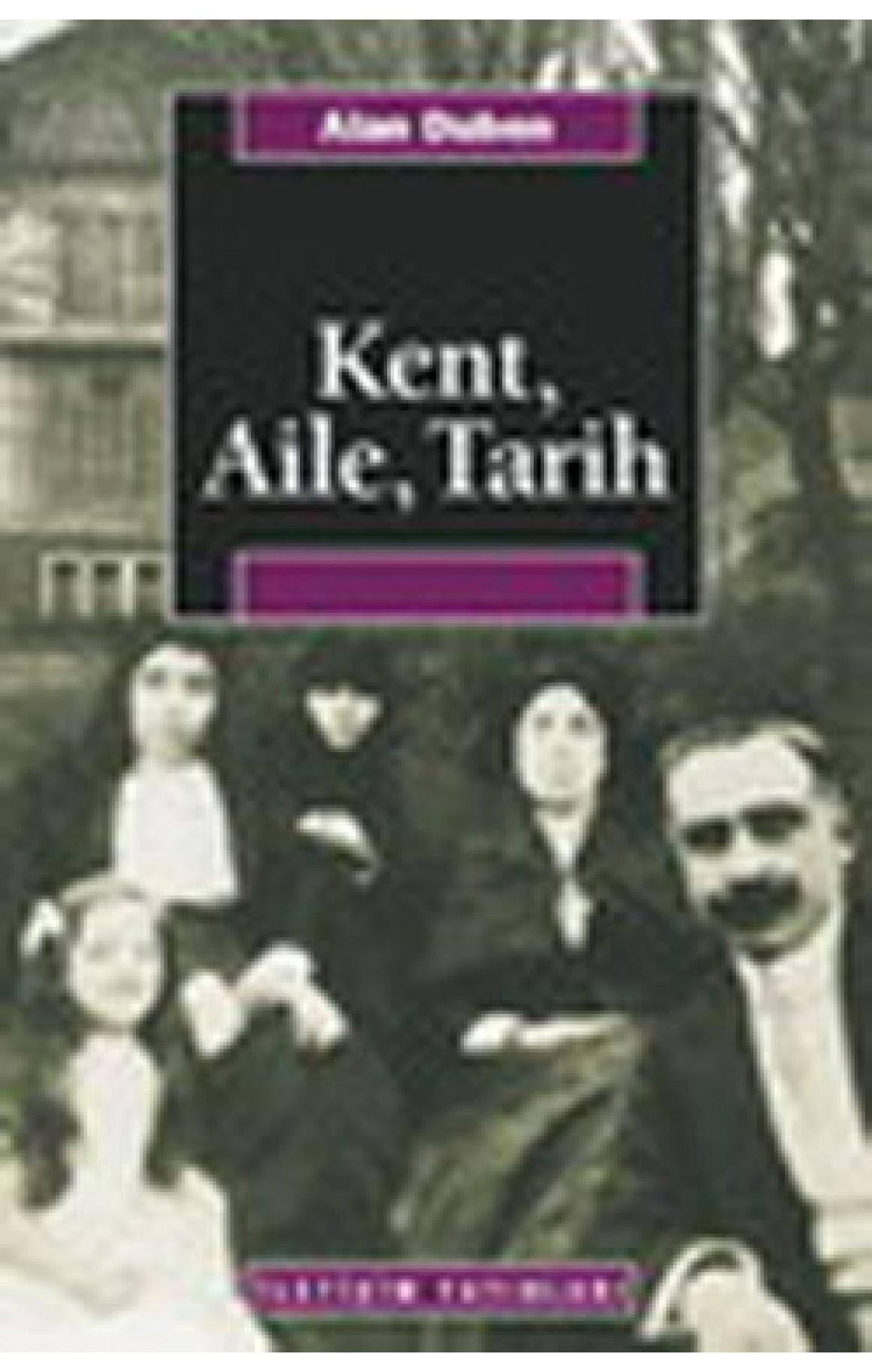 Kent,Aile,Tarih
