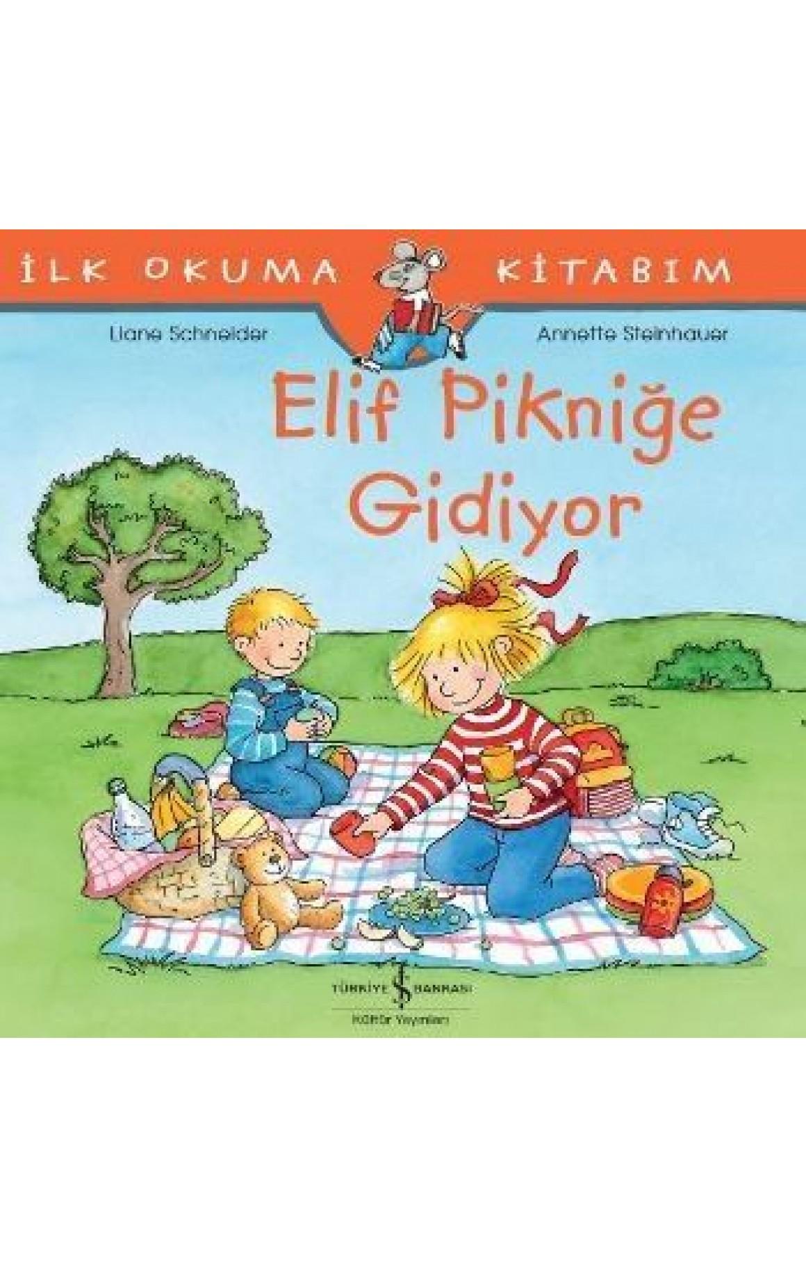 Elif Pikniğe Gidiyor-İlk Okuma Kitabım