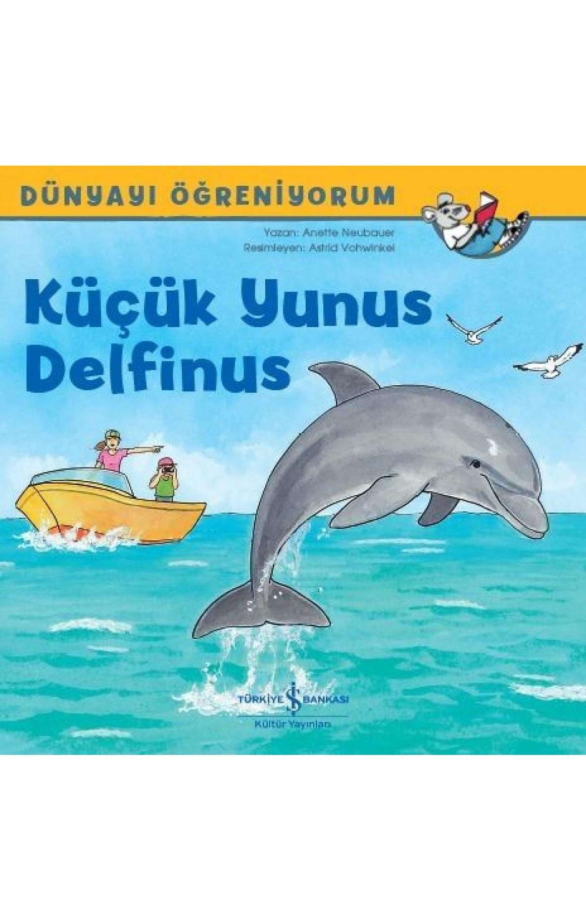 Küçük Yunus Delfinus-Dünyayı Öğreniyorum