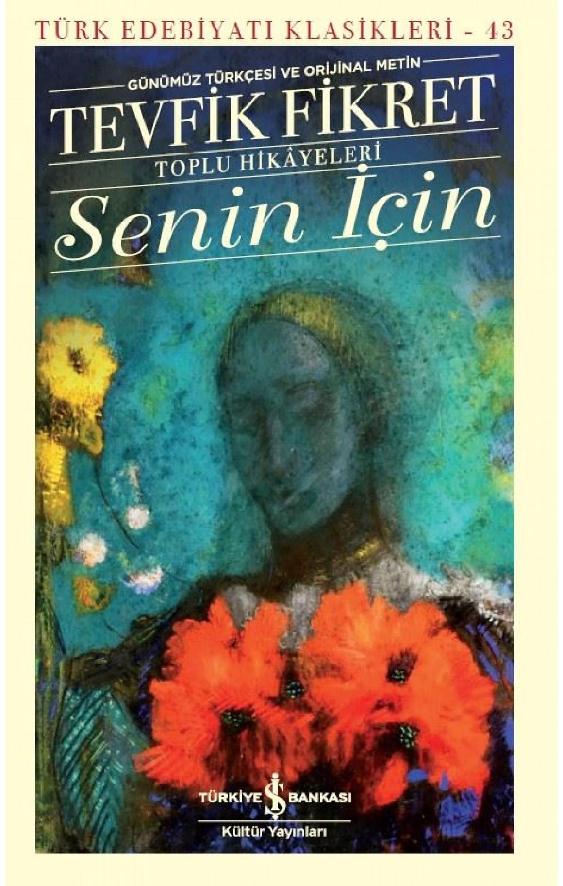 Senin İçin - Toplu Hikayeleri - Günümüz Türkçesi ve Orijinal Metin