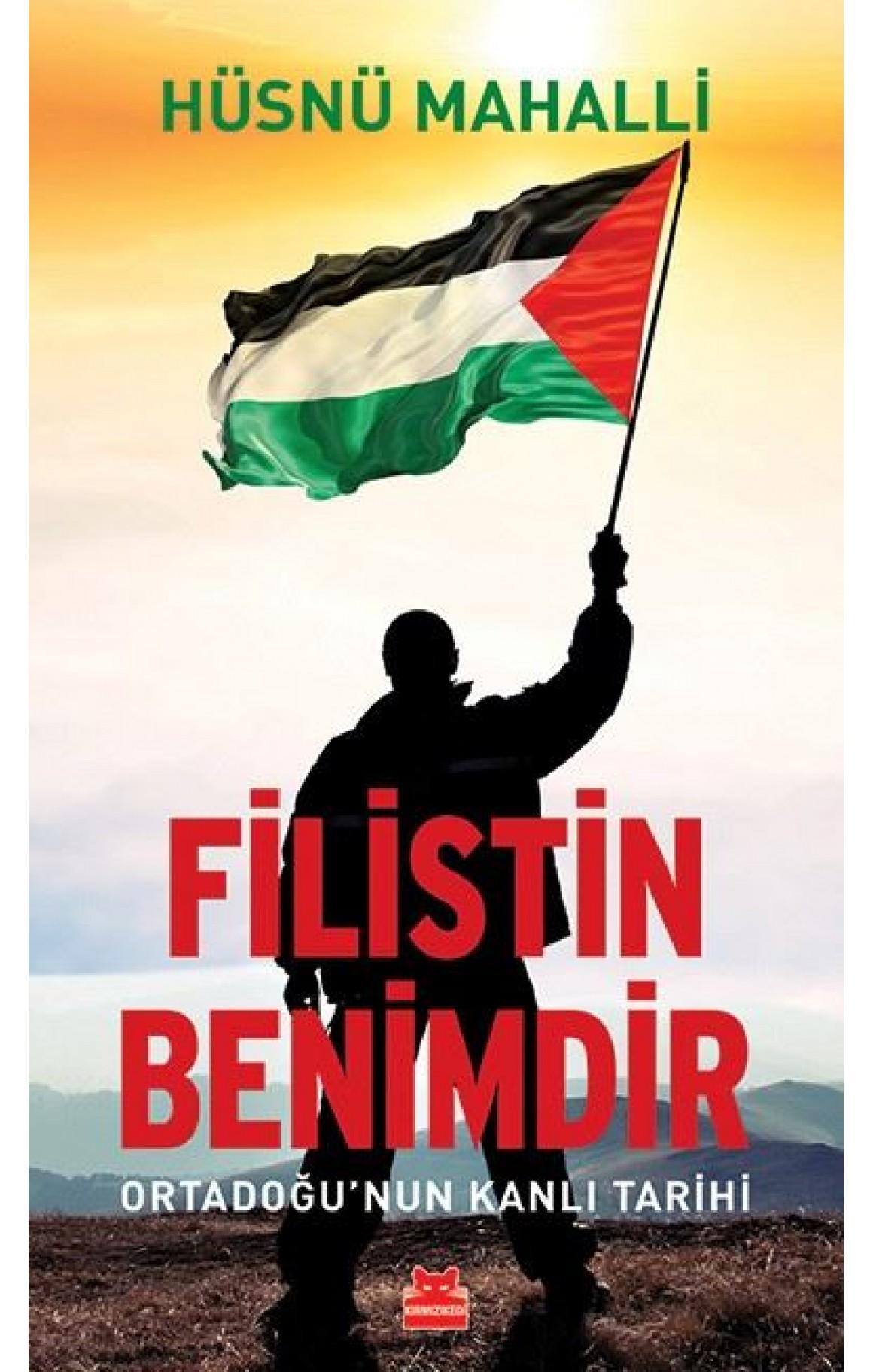 Filistin Benimdir - Ortadoğunun Kanlı Tarihi