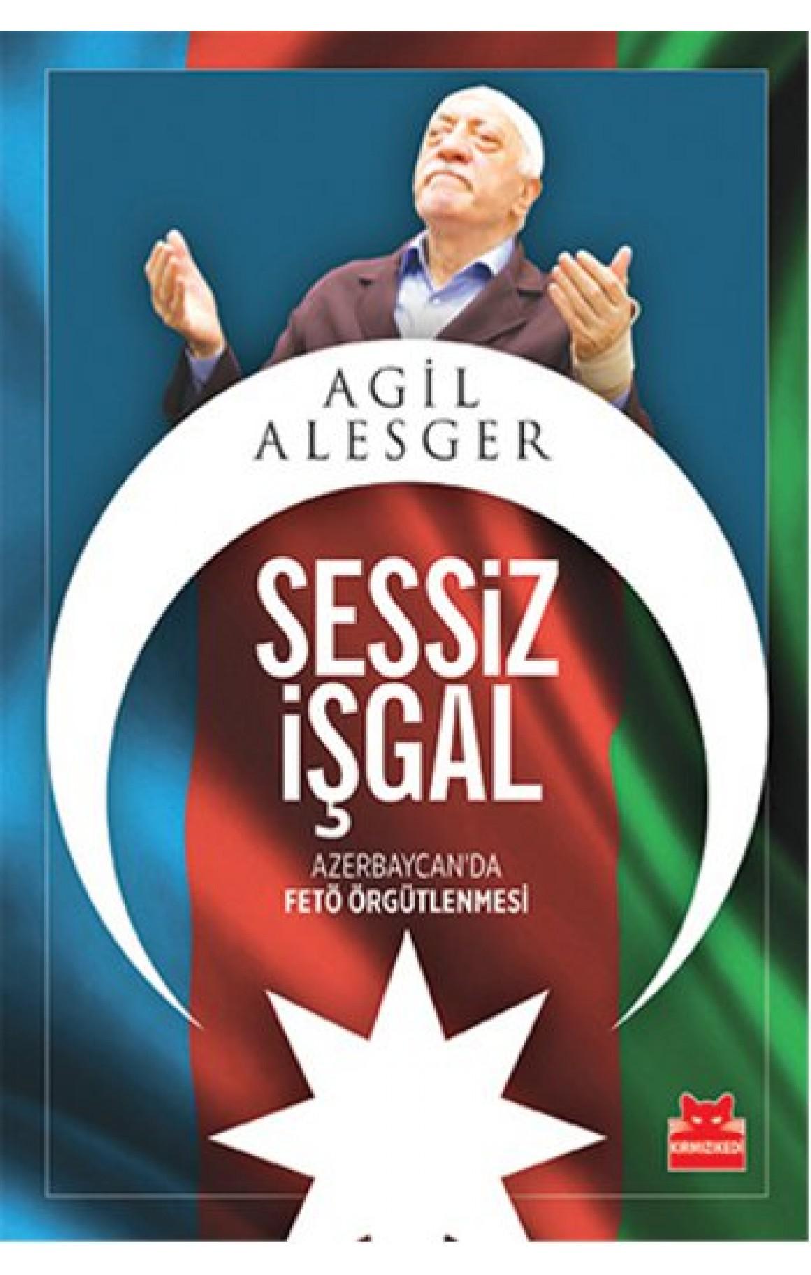 Sessiz İşgal - Azerbaycan'da Fetö Örgütlenmesi