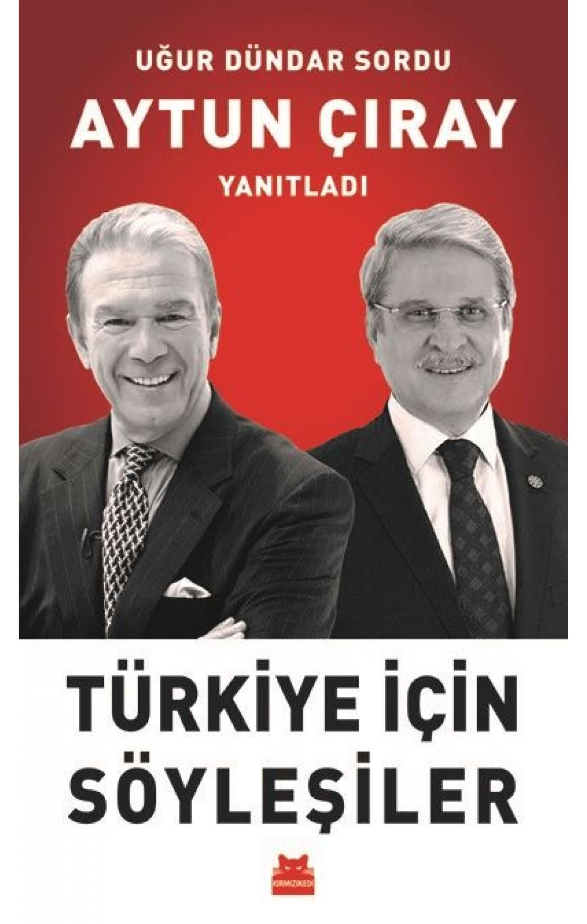 Türkiye için Söyleşiler-Uğur Dündar Sordu Aytun Çıray Yanıtladı