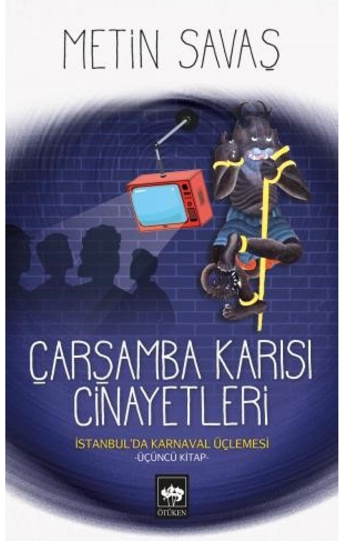 Çarşamba Karısı Cinayetleri-İstanbulda Karnaval Üçlemesi 3.Kitap