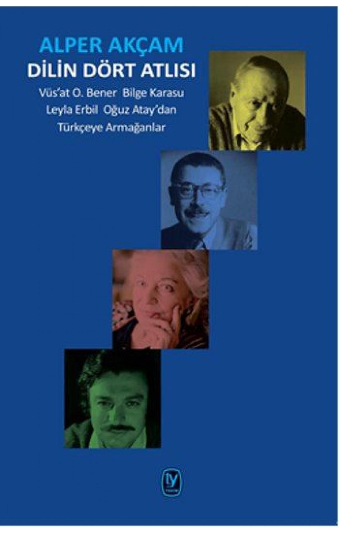 Dilin Dört Atlısı-Vüsat O.Bener Bilge Karasu, Leyla Erbil, Oğuz Ataydan Türkçeye Armağanlar