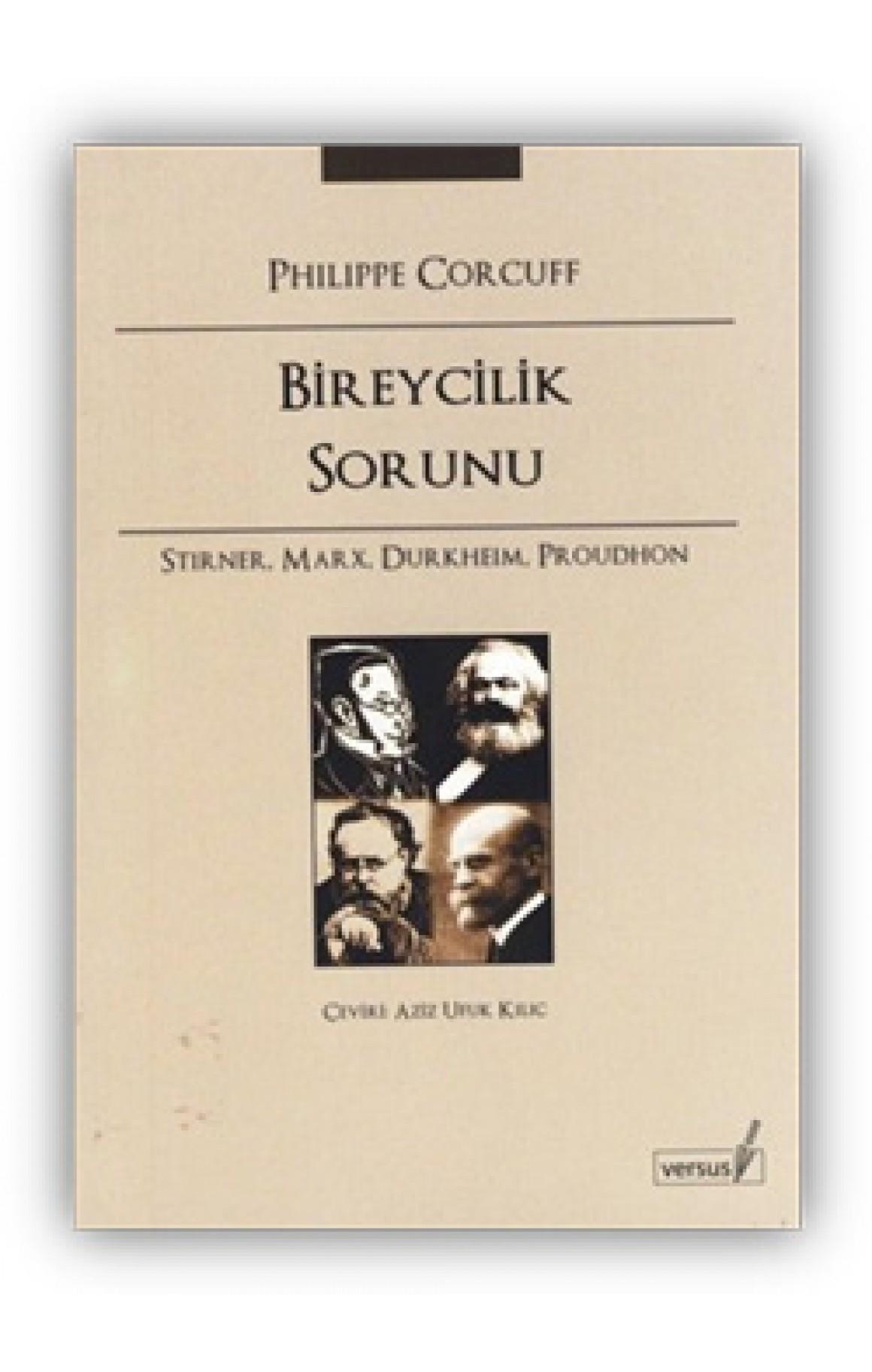 Bireycilik Sorunu - Stirner, Marx, Durkheim, Proudhon