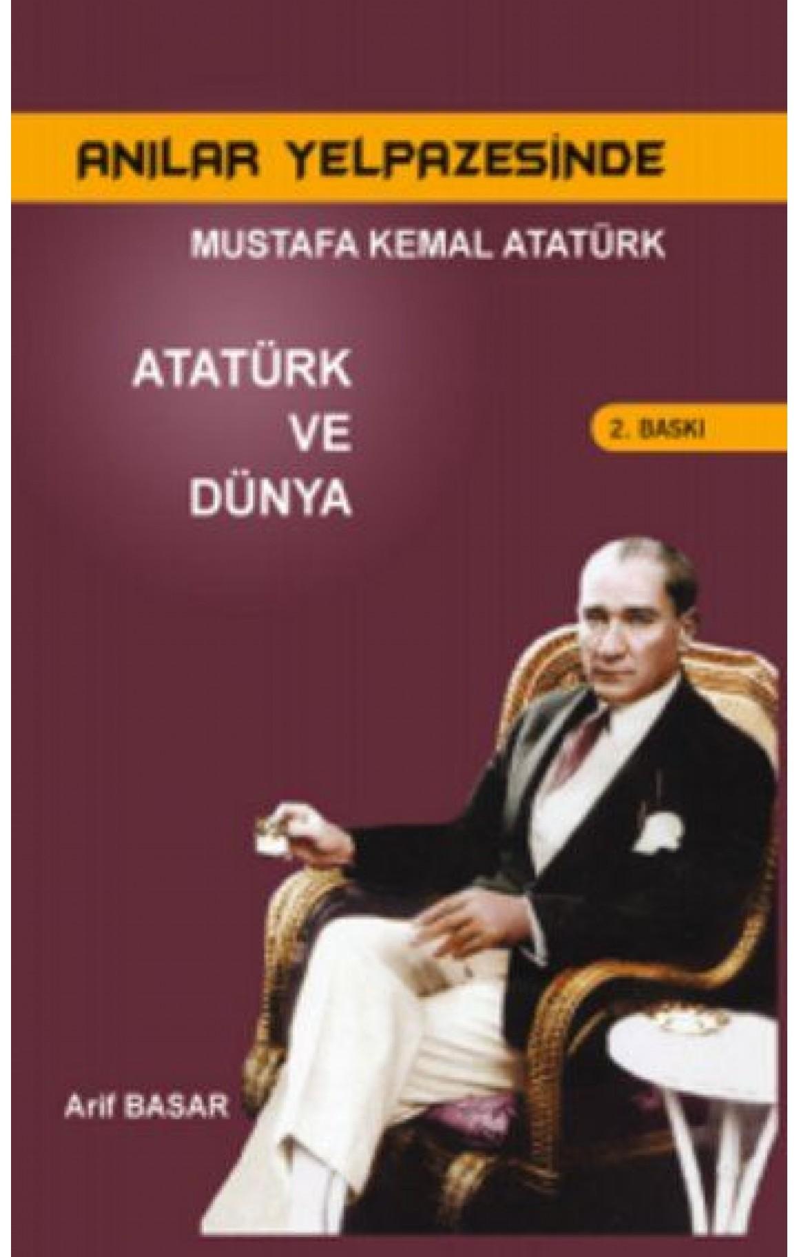 Mustafa Kemal Atatürk Atatürk ve Dünya