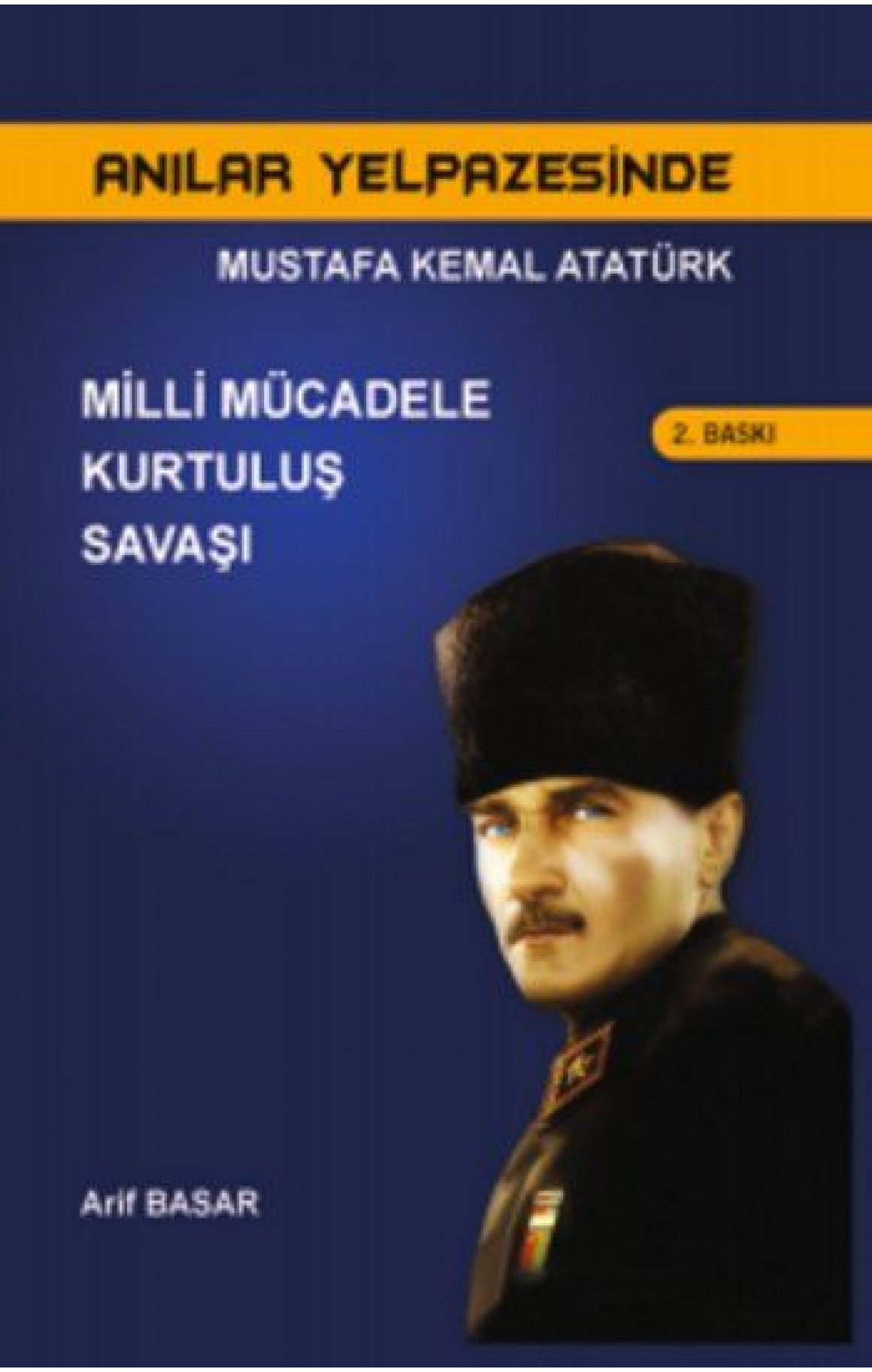 Mustafa Kemal Atatürk Milli Mücadele Kurtuluş Savaşı
