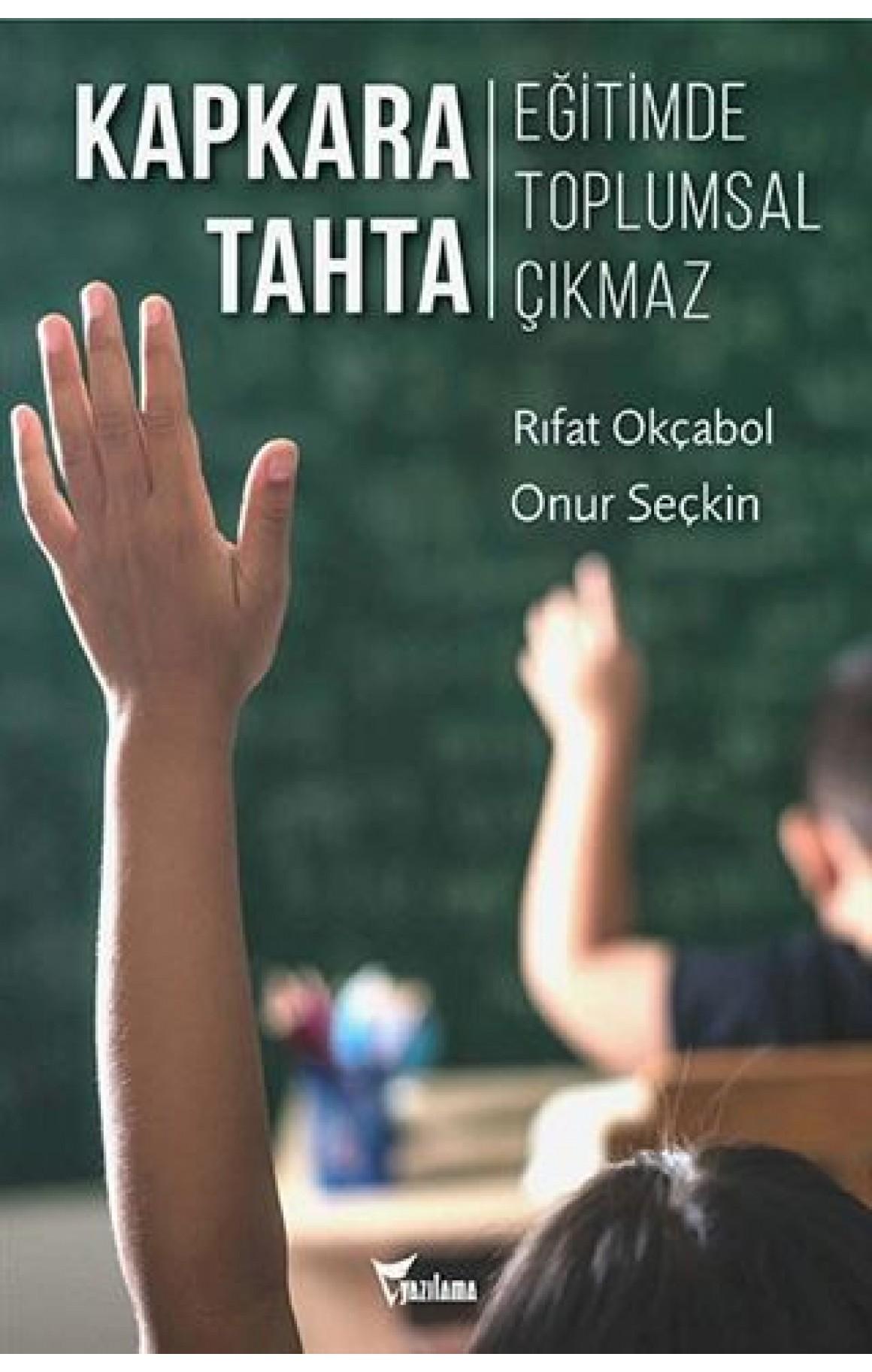Kapkara Tahta - Eğitimde Toplumsal Çıkmaz