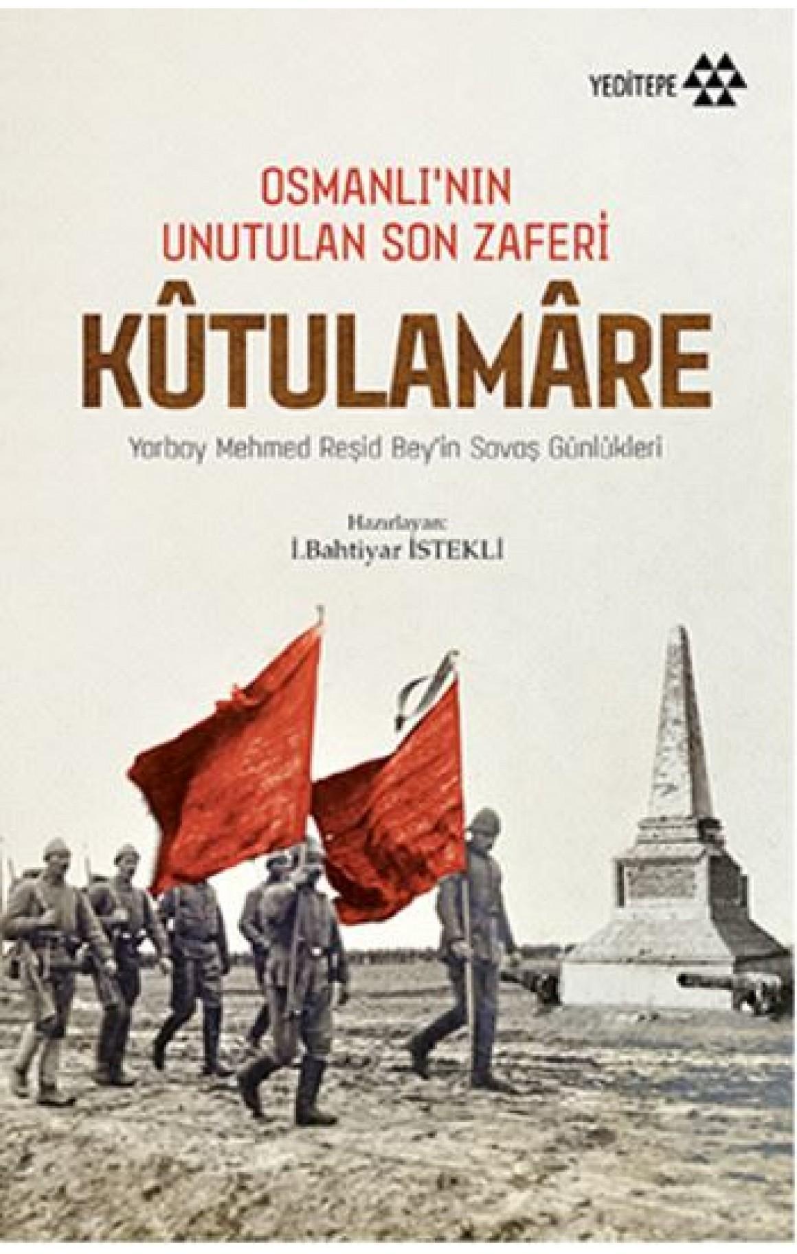 Osmanlının Unutulan Son Zaferi Kutulamare