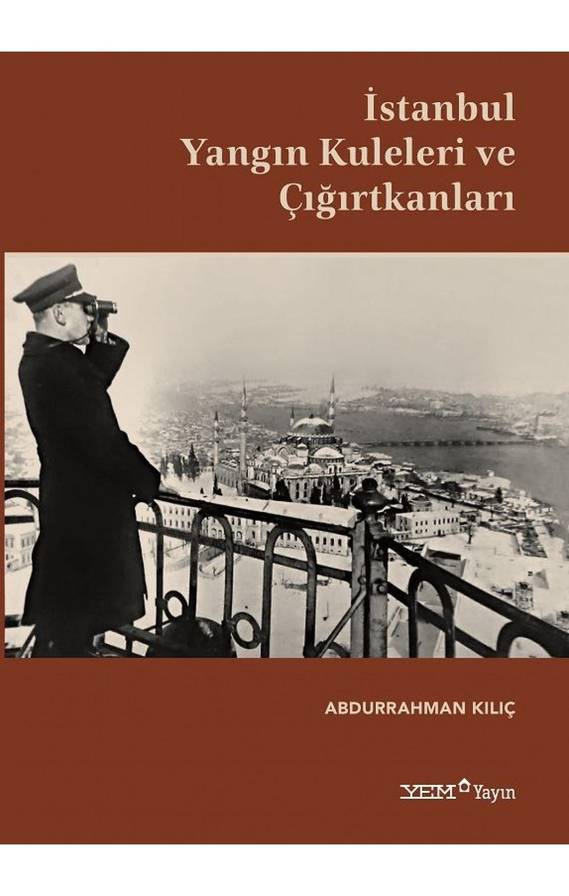 İstanbul Yangın Kuleleri ve Çığırtkanları-Ciltli