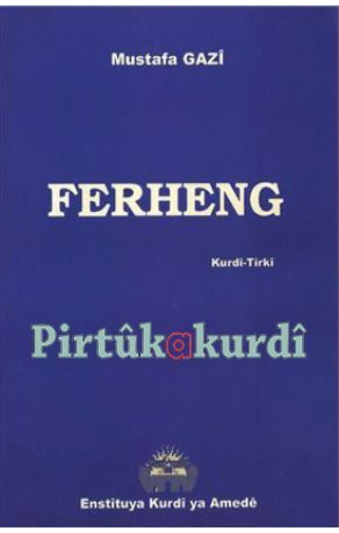 Ferheng Kurdî-Tirkî Mustafa Gazî