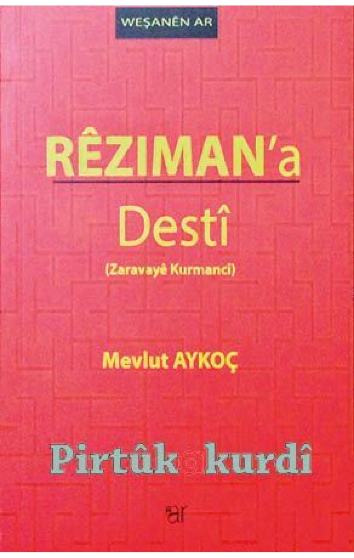 Rêzimana Destî - Zaravayê Kurmancî