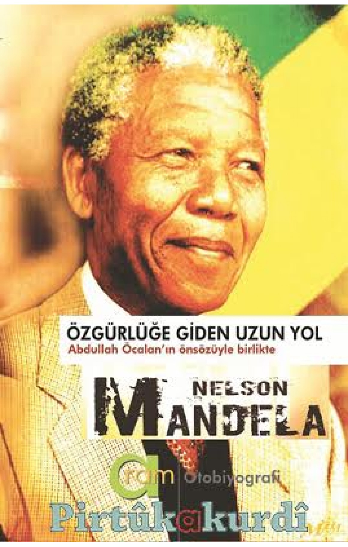 Özgürlüğe Giden Uzun Yol Nelson Mandela