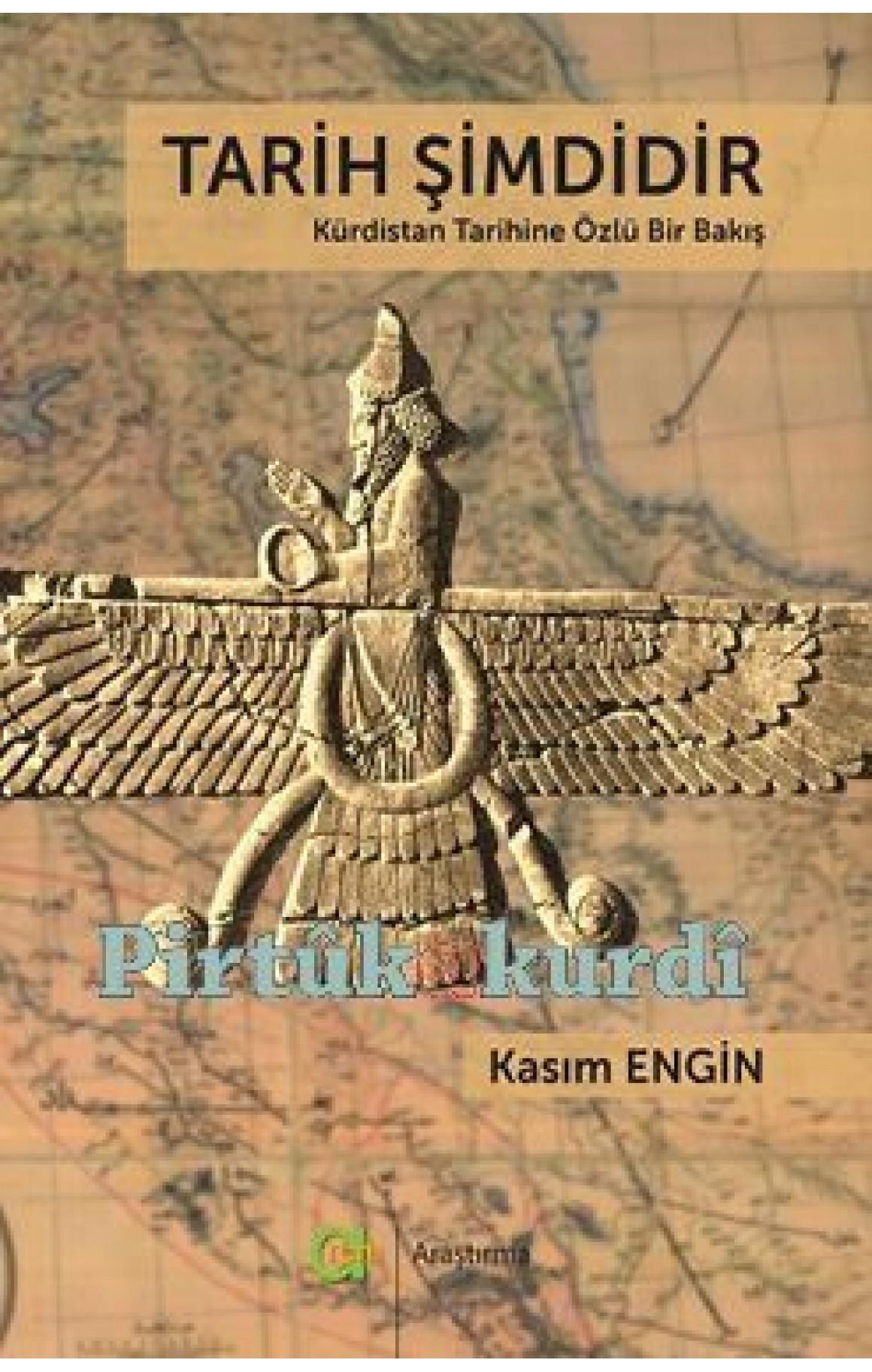 Tarih Şimdidir - Kürdistan Tarihine Özlü Bir Bakış