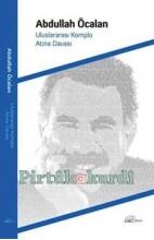 Uluslararası Komplo - Atina Savunması Abdullah Öcalan