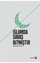İslamda Savaş Bitmiştir