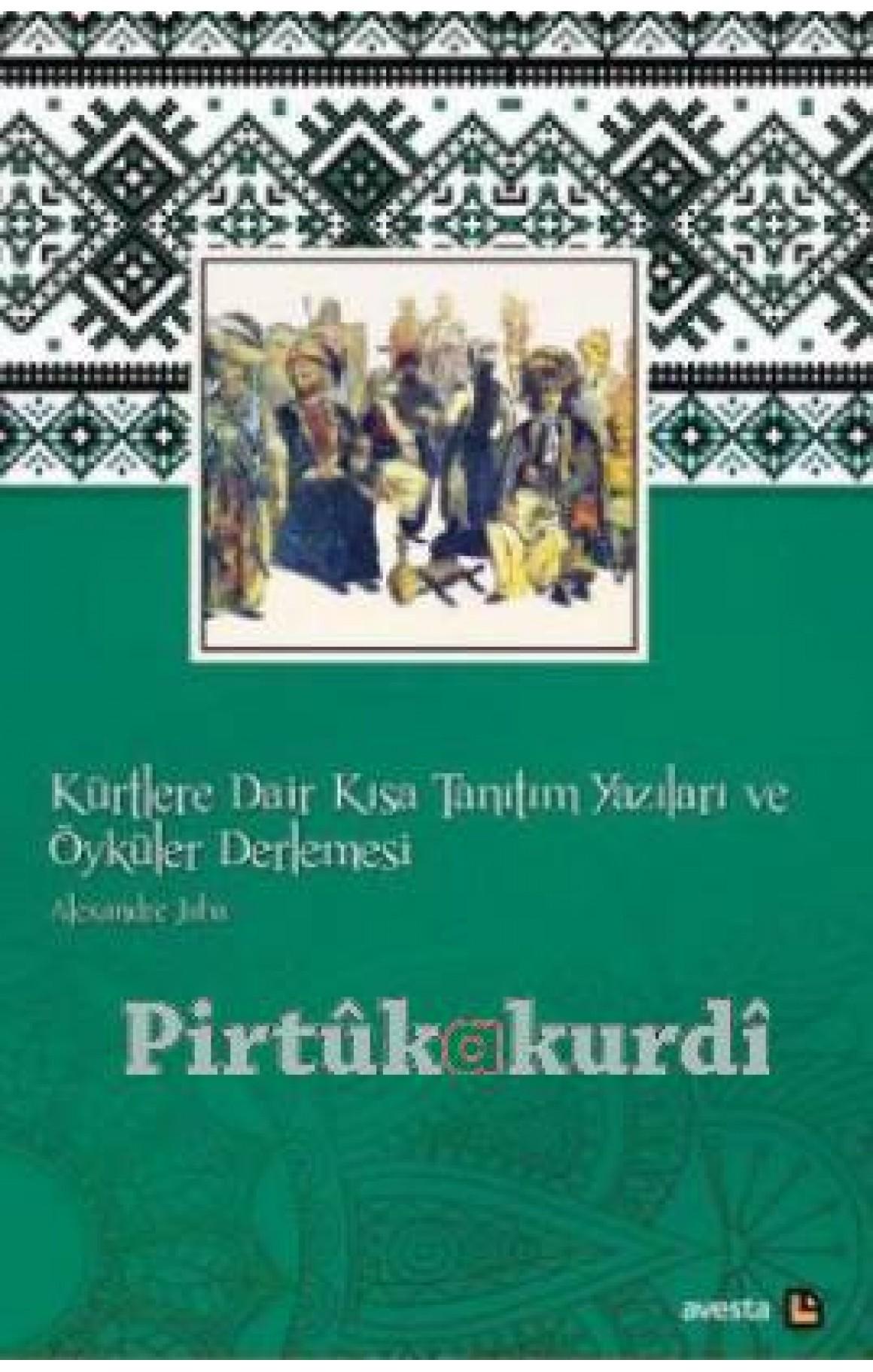 Kürtlere Dair Kısa Tanıtım Yazıları ve Öyküler Derlemesi