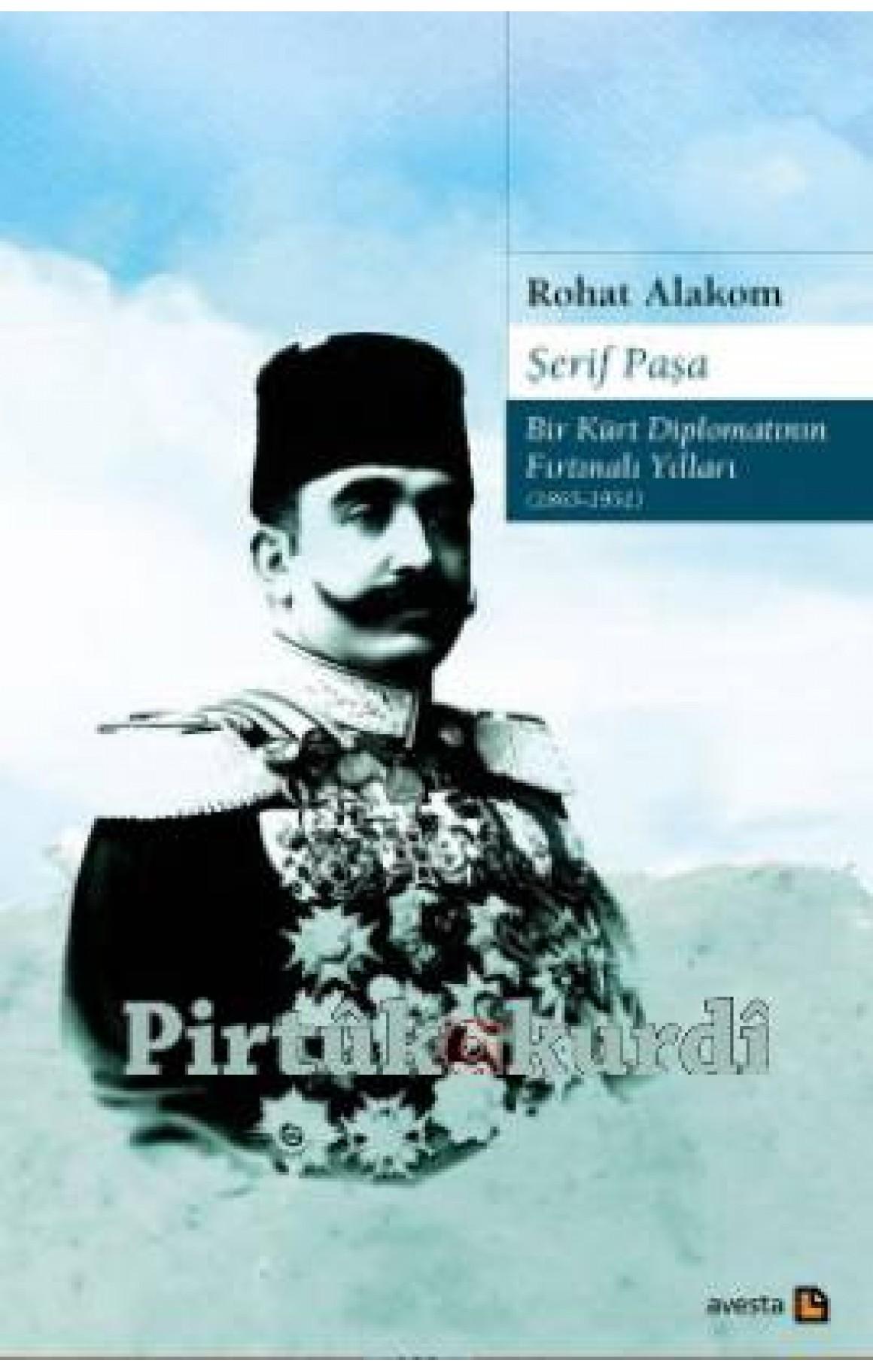 Şerif Paşa Bir Kürt Diplomatının Fırtınalı Yılları (1865-1951)