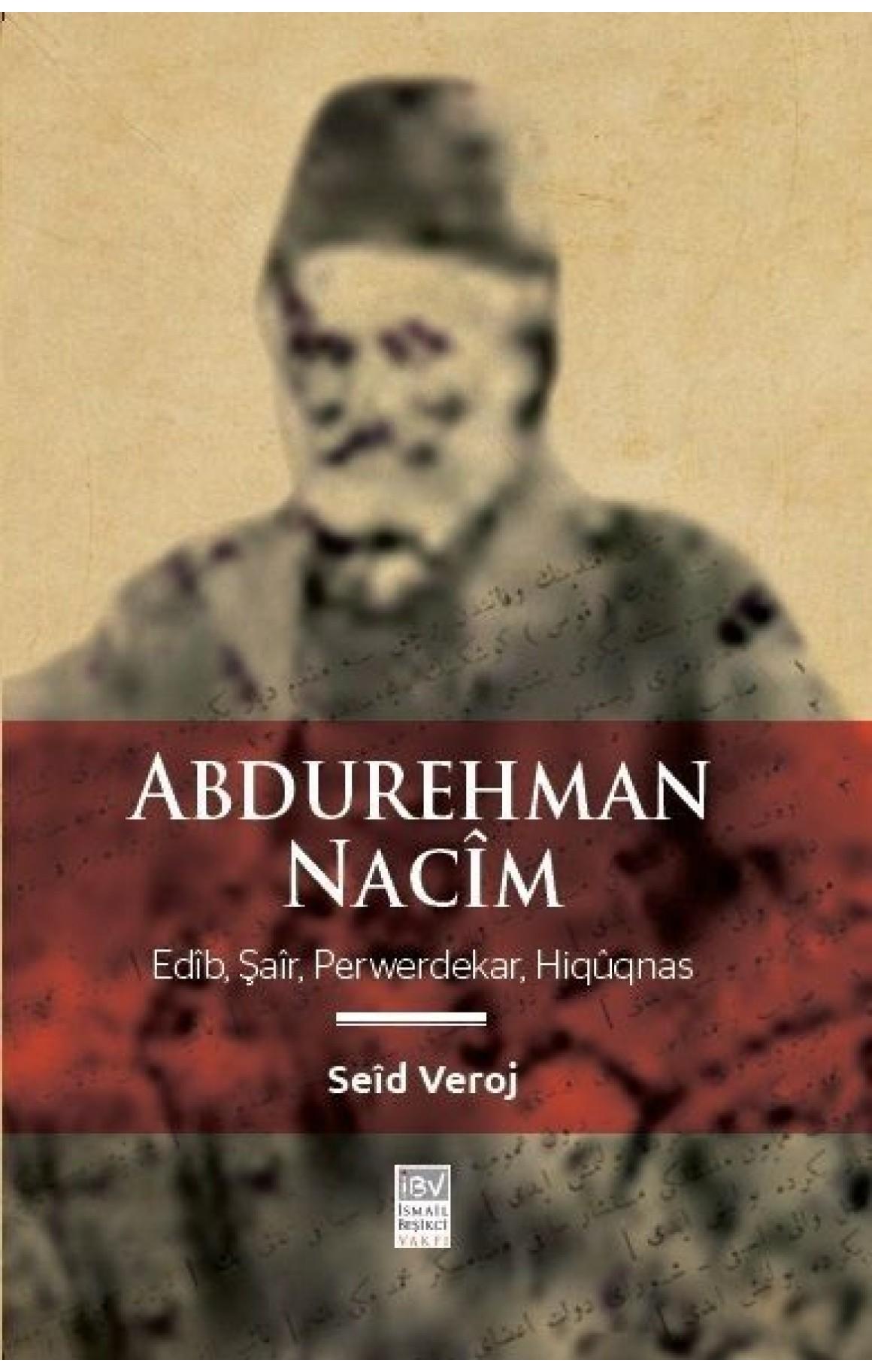 Abdurehman Nacîm - Edîp, Şaîr, Perwerdekar, Hiqûqnas