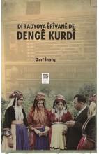 Di Radyoya Êrîvanê De Dengê Kurdî - Erivan Radyosunda Kürt Sesi