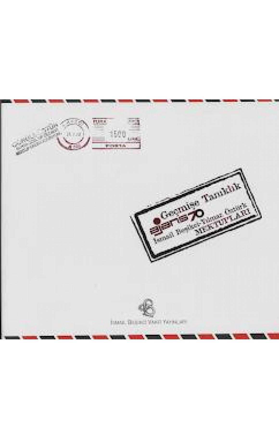 Geçmişe Tanıklık; İsmail Beşikci-Yılmaz Öztürk Mektupları