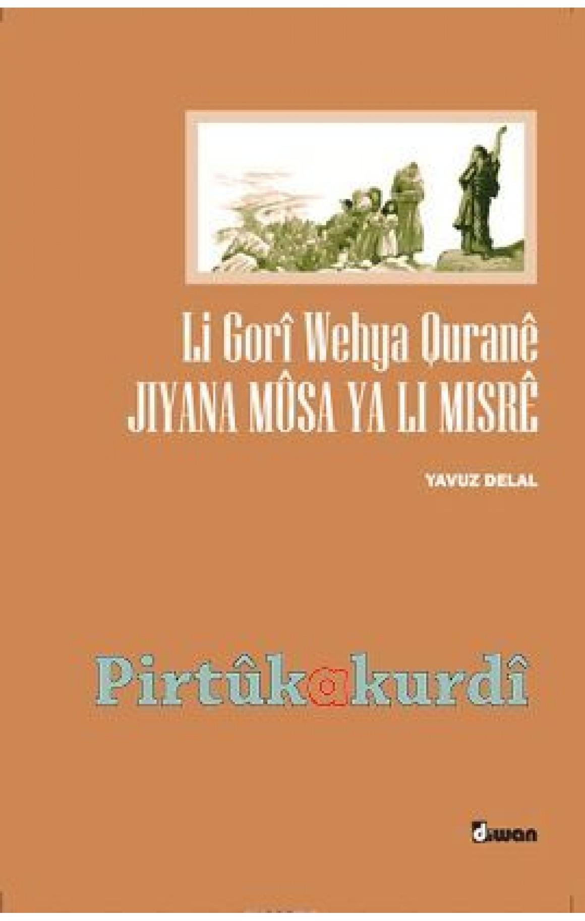 Li Gorî Wehya Quranê  Jiyana Musa Ya Li Misrê