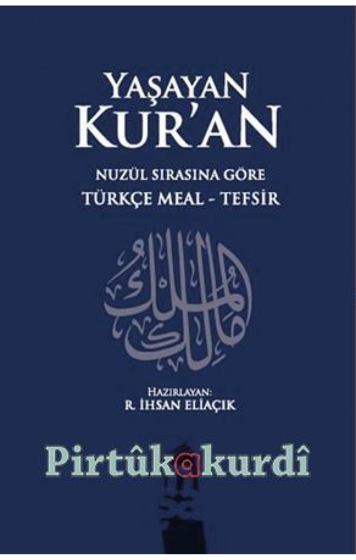 Yaşayan Kur'an Nüzul Sırasına Göre Türkçe Meal - Tefsir