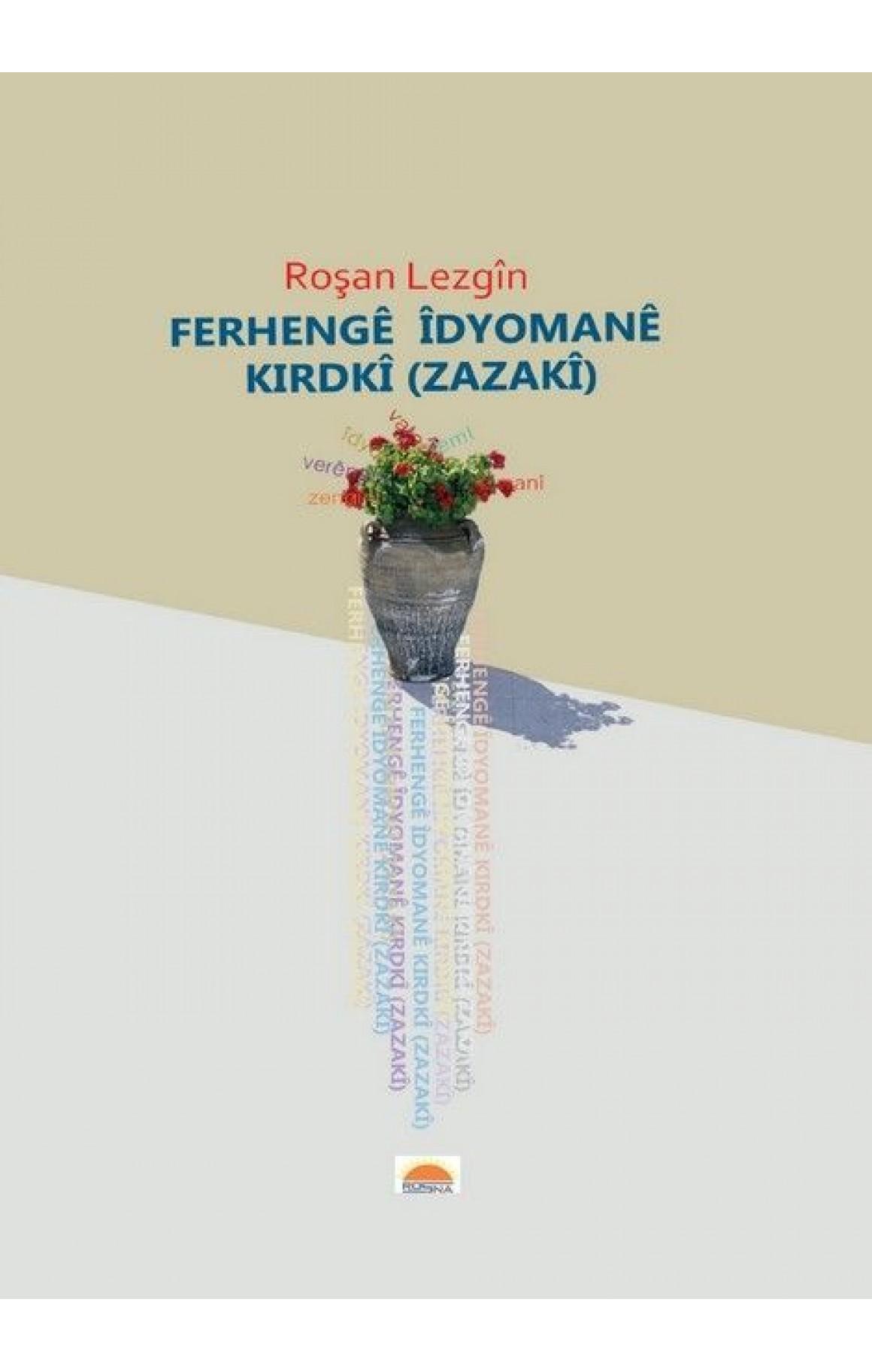 Ferhengê Îdyomanê Kirdkî (Zazakî)