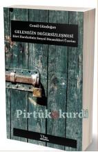 Geleneğin Değersizleşmesi - Kürt Hareketinin Sosyal Dinamikleri Üzerine