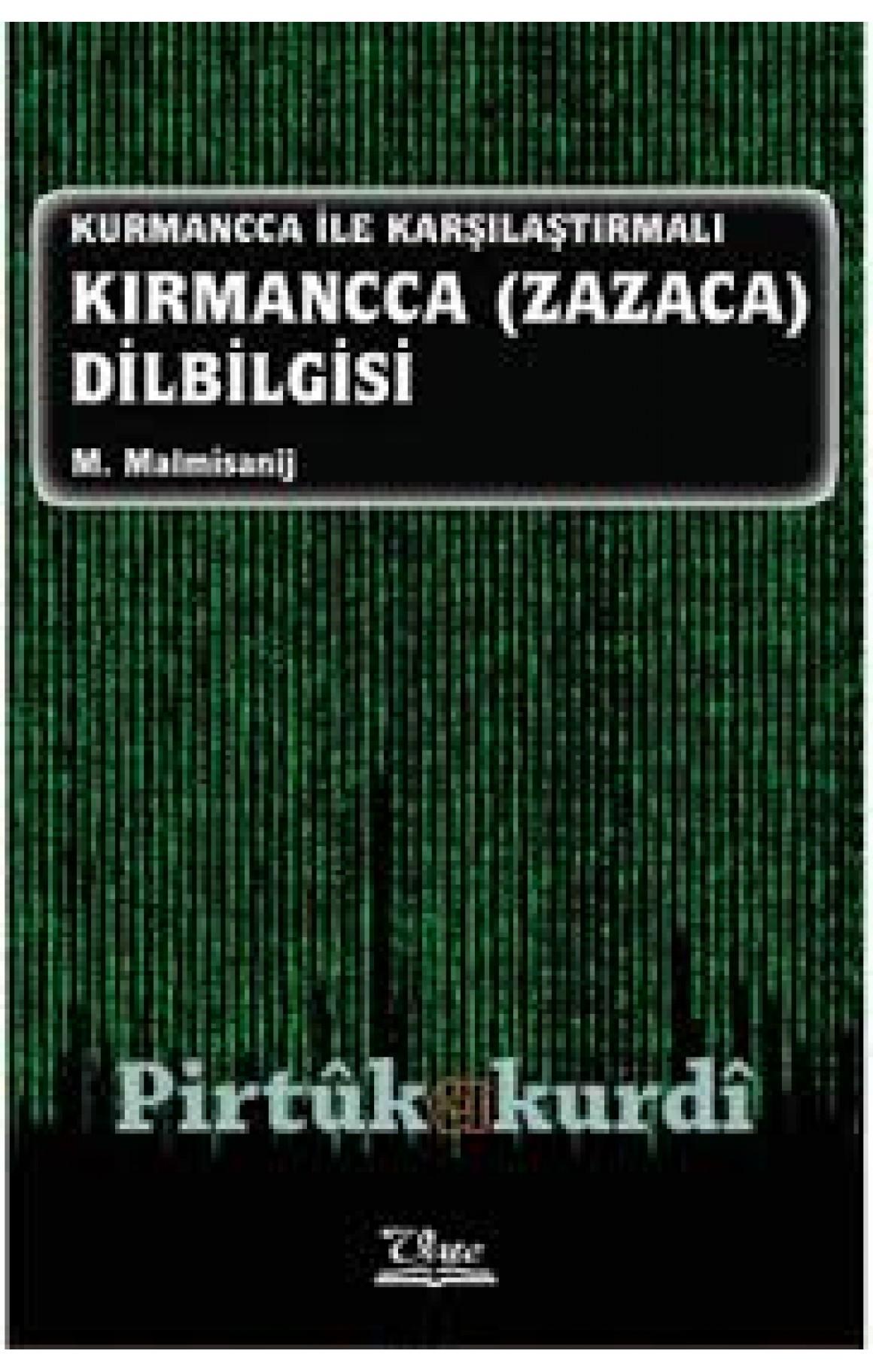 Kurmancca İle Karşılaştırmalı Kırmancca (Zazaca) Dilbilgisi