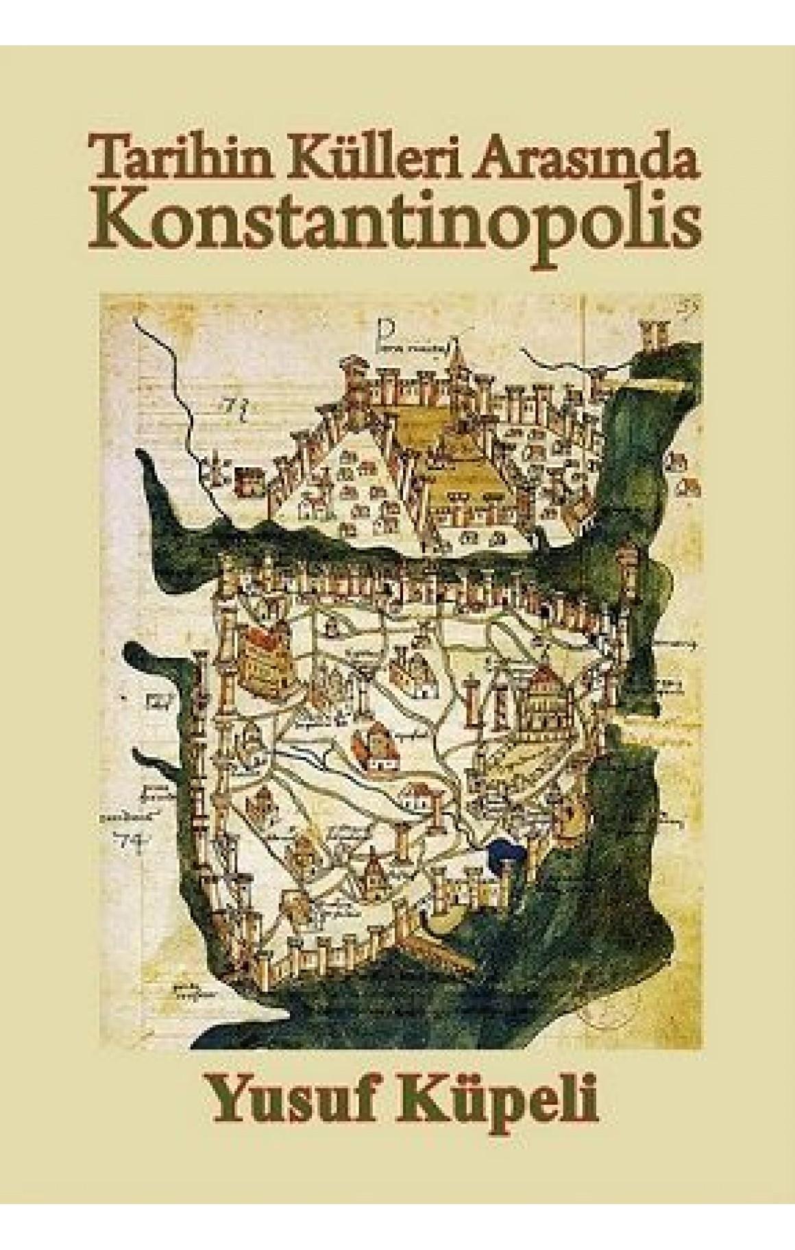 Tarihin Külleri  Arasında Konstantinopolis
