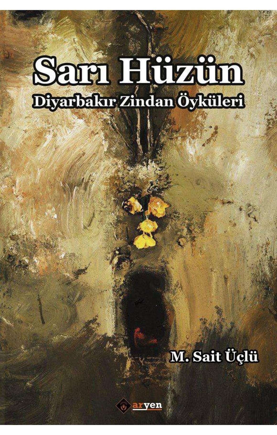 Sarı Hüzün / Diyarbakır Zindan Öyküleri