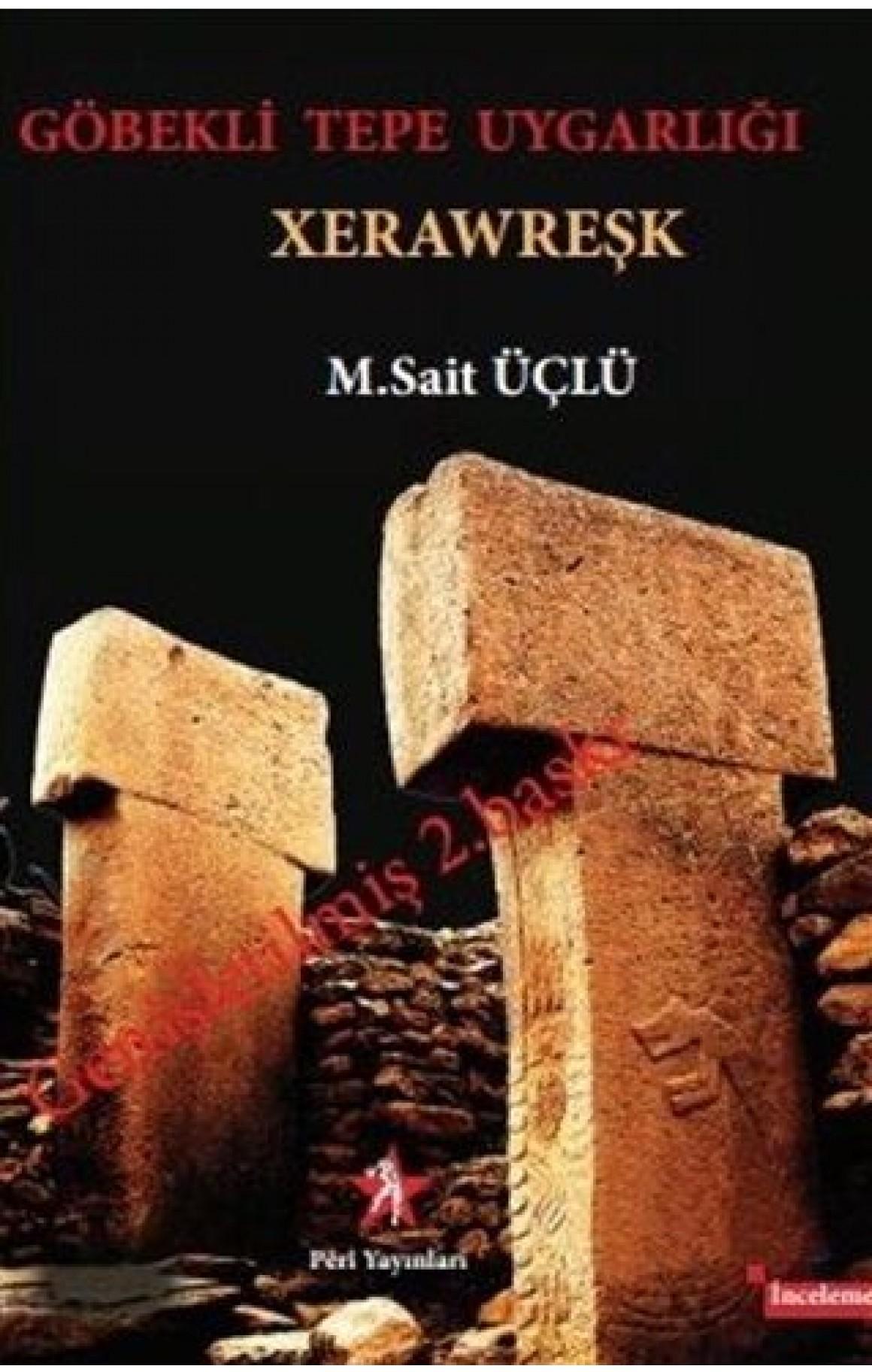 Göbekli Tepe Uygarlığı: Xerawreşk