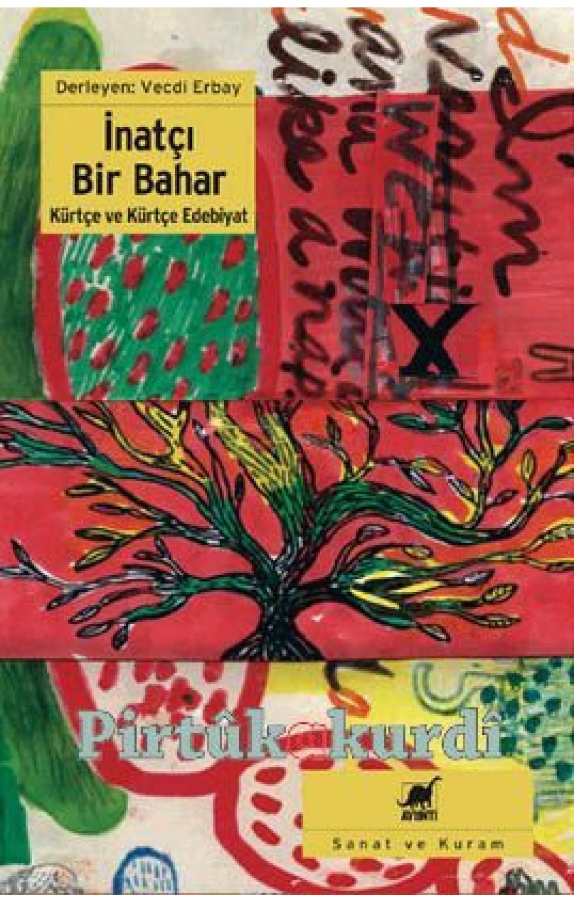 İnatçı Bir Bahar Kürtçe ve Kürtçe Edebiyatı
