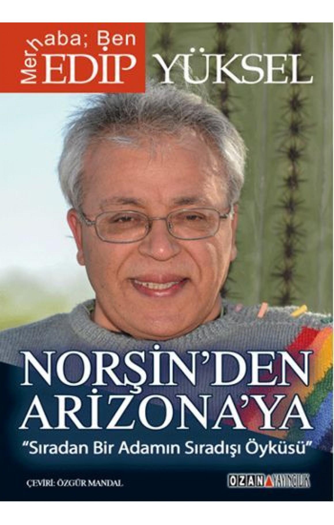 Norşin'den Arizona'ya Edip Yüksel