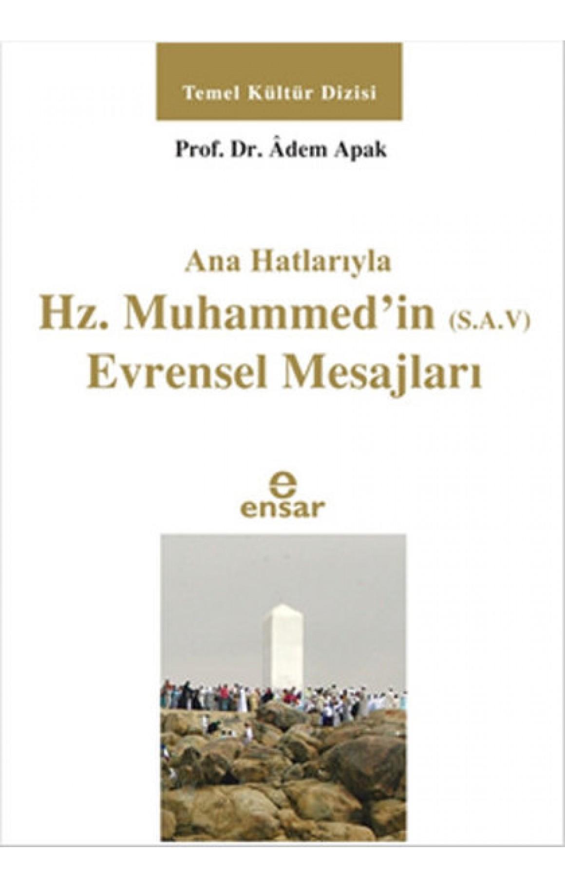 Ana Hatlariyla Hz. Muhammedin (S.A.V) Evrensel Mesajlari