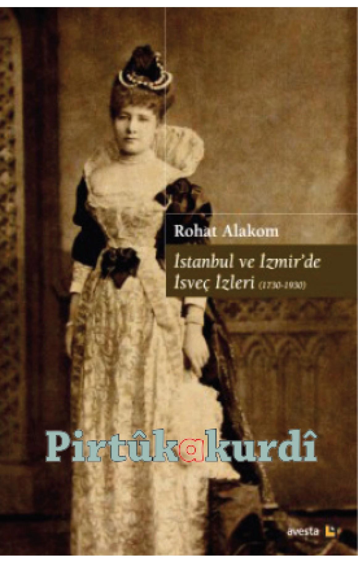 İstanbul ve İzmir'de İsveç İzleri (1730-1930)