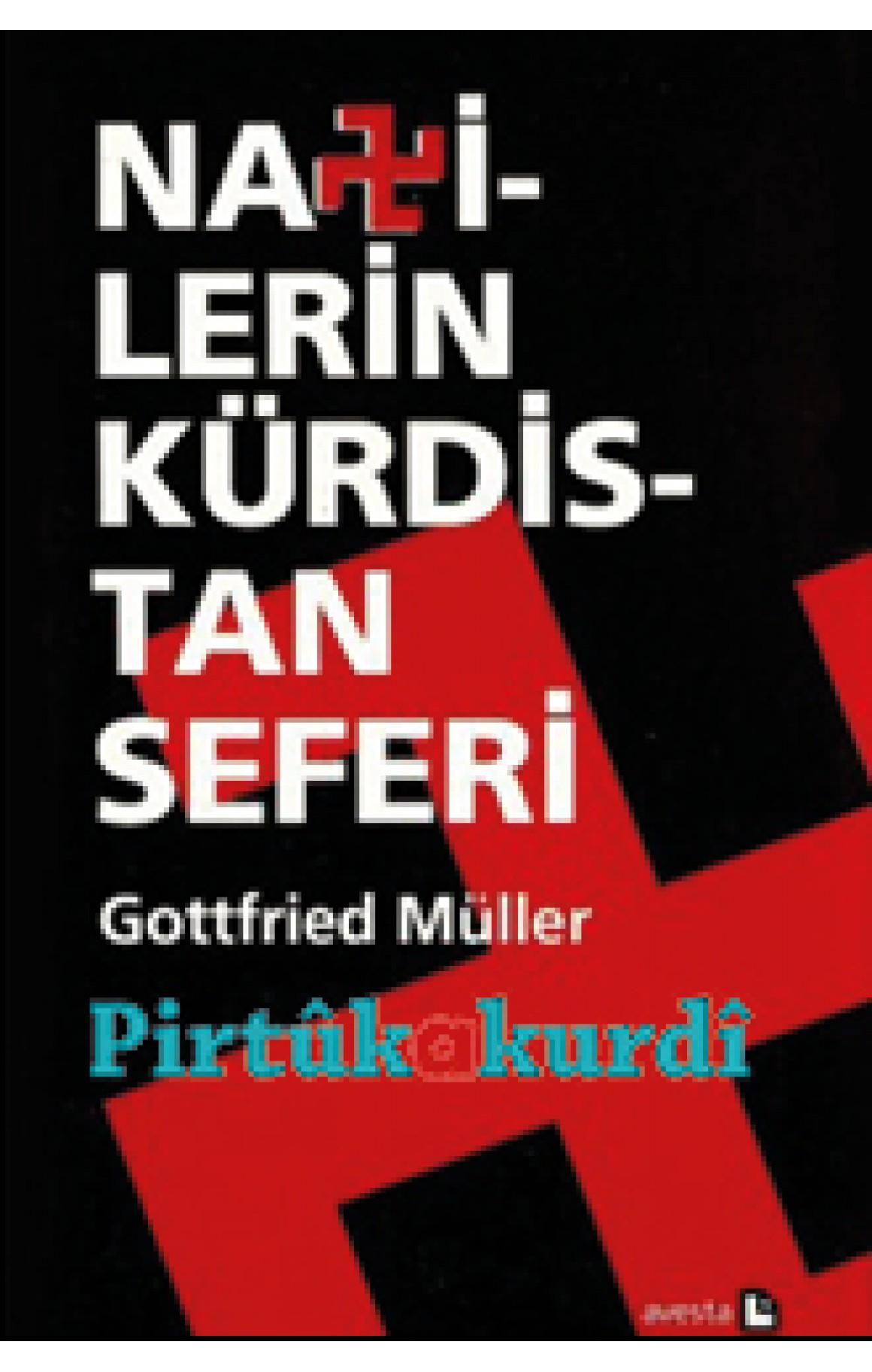 Nazilerin Kürdistan Seferi Yanan Doğu'da