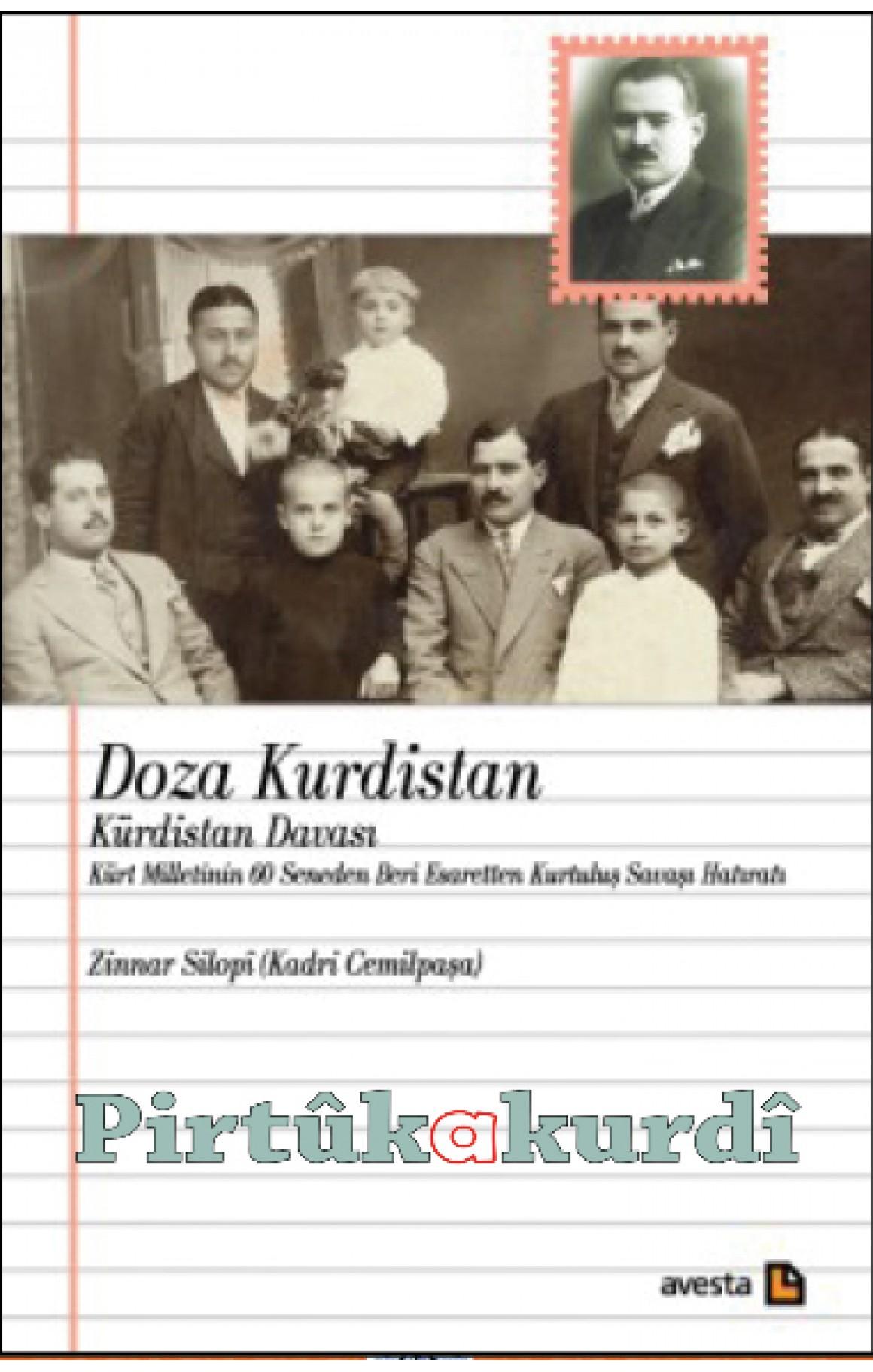 Doza Kurdistan – Kürdistan Davası Kürt Milletinin 60 Seneden Beri Esaretten Kurtuluş Savaşı Hatıratı
