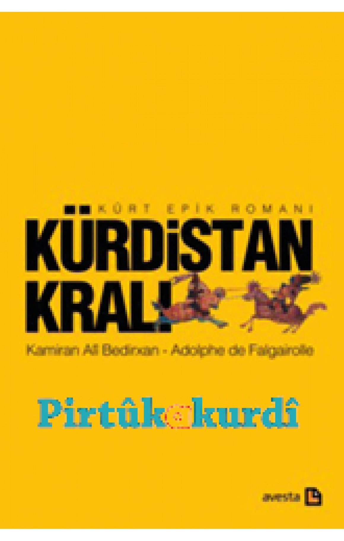 Kürdistan Kralı-Kürt Epik Romanı