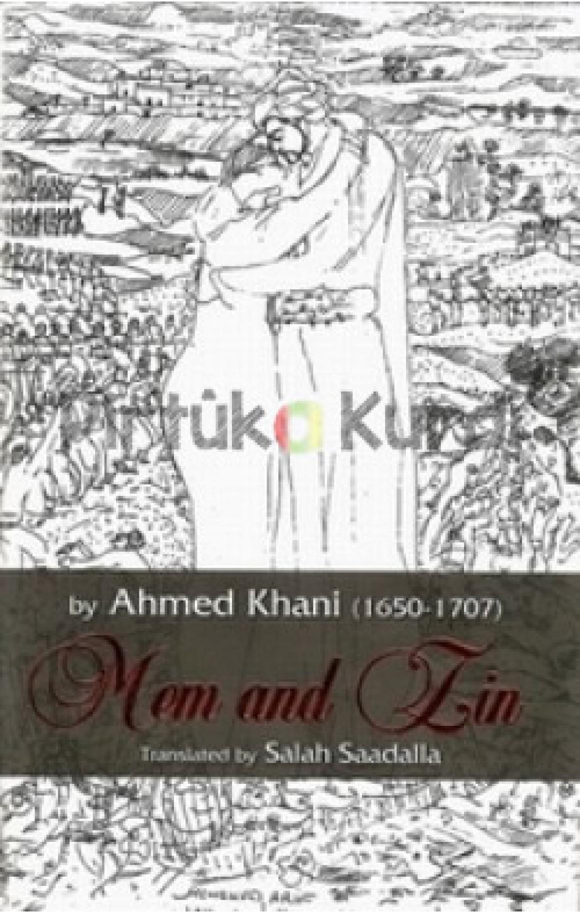 Mem and Zîn-By Ahmed Khani (1650-1707)